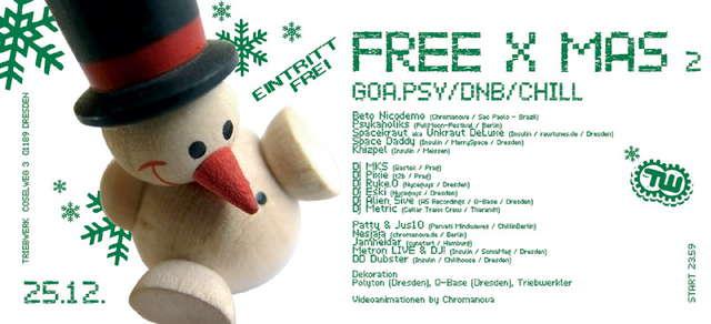 FREE X MAS - free Xmas-Gathering for Freaks 2005 25 Dec '05, 23:30
