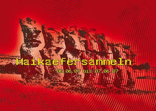 Maikaefersammeln 2007 mit Open Air Dancefloor 6 Jun '07, 23:00