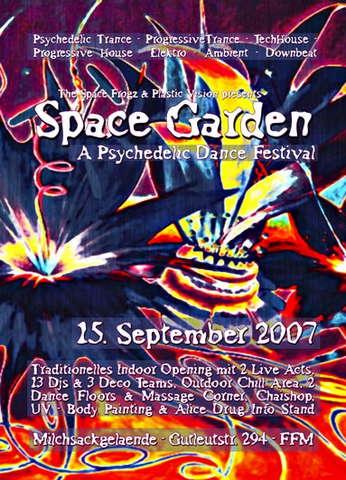 SPACE GARDEN 2007 - 4 JAHRE SPACE FROGZ 15 Sep '07, 23:00