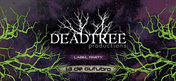 Dead Tree Productions - Label Party 13 Oct '07, 22:00