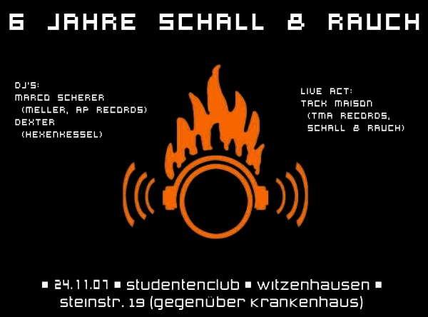 6 Jahre Schall & Rauch - Jubiläum 24 Nov '07, 22:00