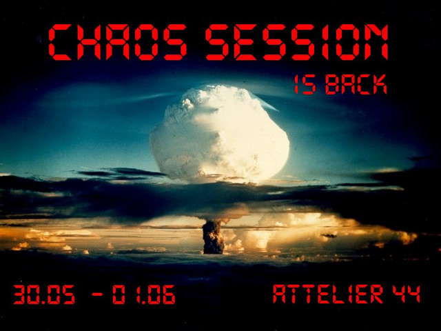 Chaos Session is Back 30 May '08, 22:00