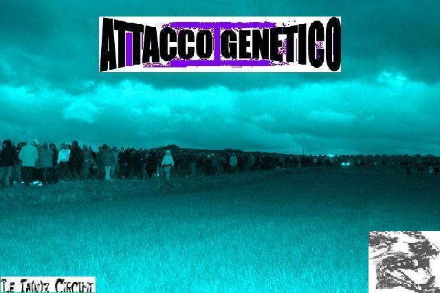ATTACCO GENETICO 22 Aug '08, 22:00