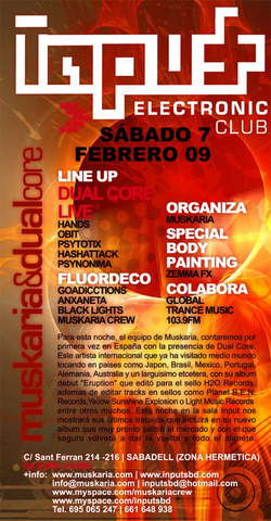 Muskaria presents DUAL CORE LIVE @ Input Club 7 Feb '09, 23:30