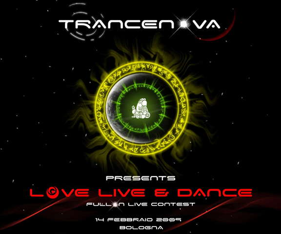 TRANCENOVA present *** LOVE LIVE & DANCE *** 14 Feb '09, 22:00