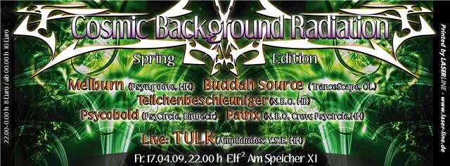 Cosmic Background Radiation ~~~SPRING EDITION~~~ 17 Apr '09, 22:00