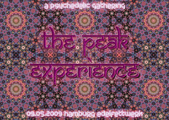 Party flyer: THE PEAK EXPERIENCE ~ a psychedelic gathering ~ 9 May '09, 22:00