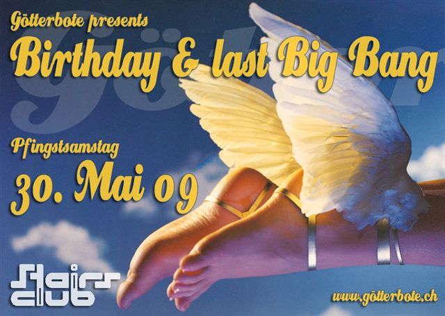 Götterbote Birthday & last Big Bang 30 May '09, 23:00