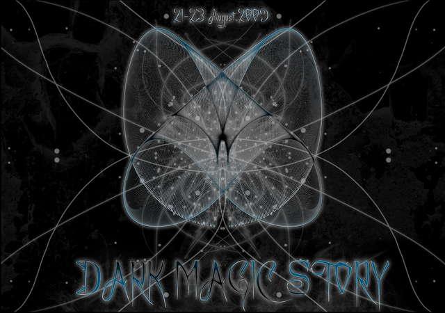 DARK MAGIC STORY OA 2009 21 Aug '09, 18:00