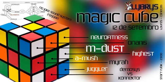 Magic Cube (SABADO NO XLYBRYS) 12 Sep '09, 23:30