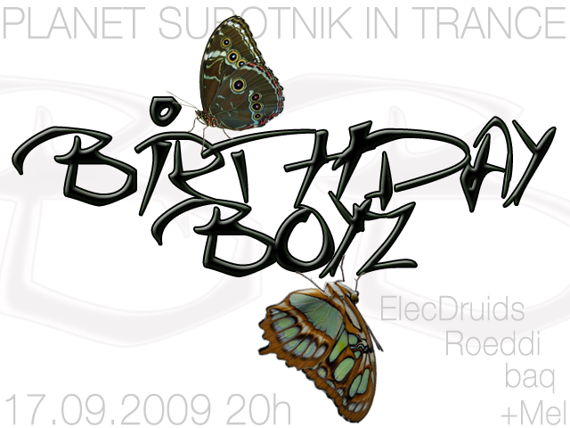 Planet Subotnik in Trance - The Birthday Boyz 17 Sep '09, 20:00