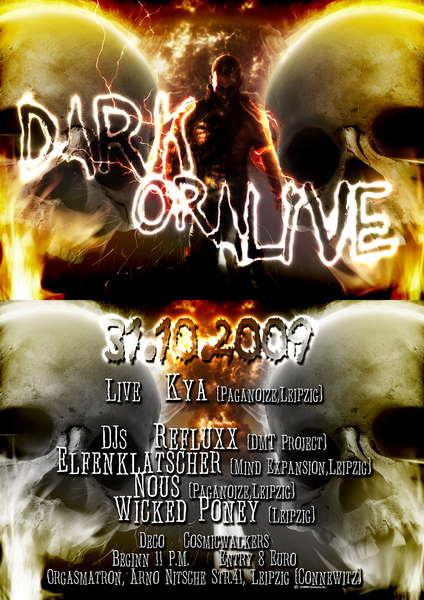 Dark or Alive 31 Oct '09, 23:00