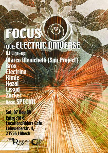"*""FOCUS""* <LIVE>: ELECTRIC UNIVERSE 7 Nov '09, 22:00"