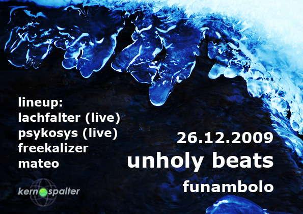 unholy beats 26 Dec '09, 23:00