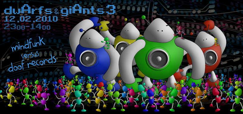 dwArfs & giAnts 3 - MindFunk vs. Doof Records 12 Feb '10, 23:00