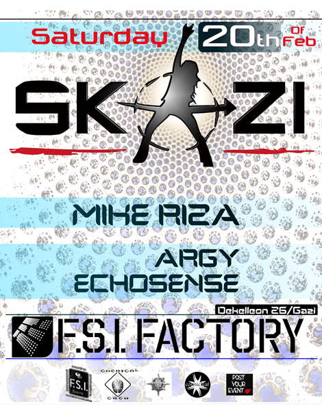 F.S.I. Dance pres...S K A Z I at FSI Factory/Club/Athens 20 Feb '10, 23:00