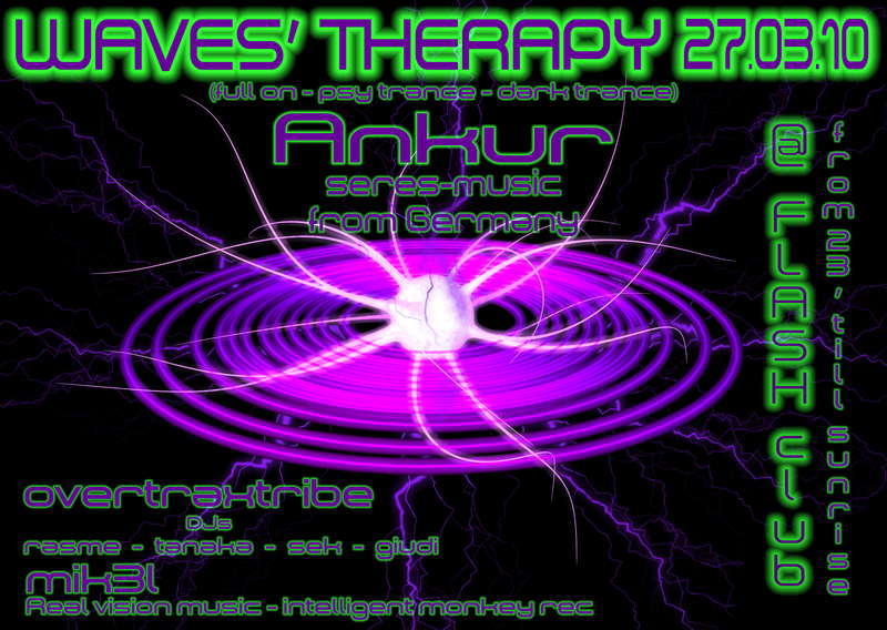 @ WAVES THERAPY@ HYDRA+OVERTRAXTRIBE+MIK3L-(ANKUR 24/4/2010) 27 Mar '10, 22:00