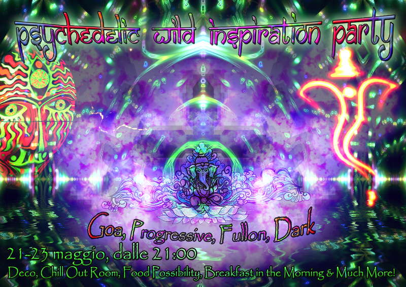 Party flyer: Psychedelic wild inspiration Party 2010 21 May '10, 21:00