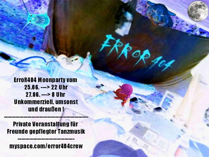 ErroR 404 Moonparty - Umsonst und Draußen 25 Jun '10, 22:00