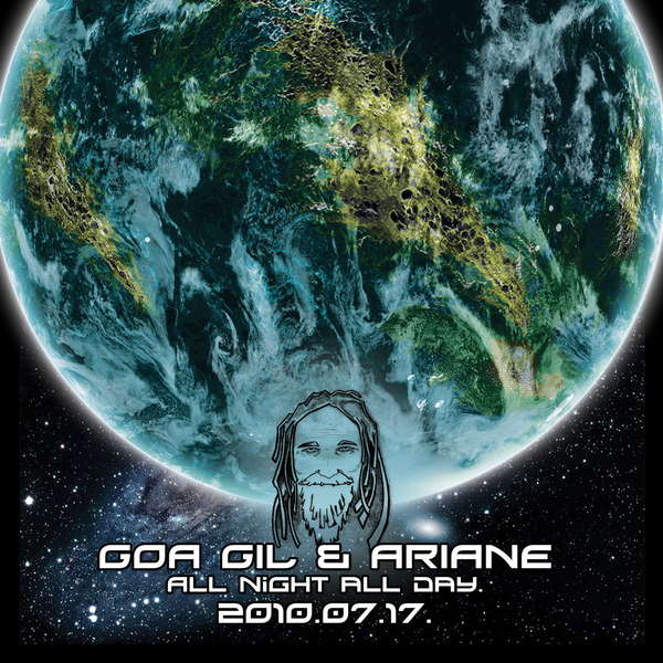 GOA GIL & ARIANE all night and all day 17 Jul '10, 21:00