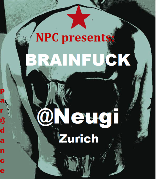 NPC's 1st Progressive Bash BRAINFUCK@Neugi 10 Sep '10, 22:00