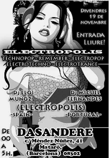 ELECTROPOLIS @ DASANDERE (Mataró)The Authentic Electro Party 19 Nov '10, 23:30