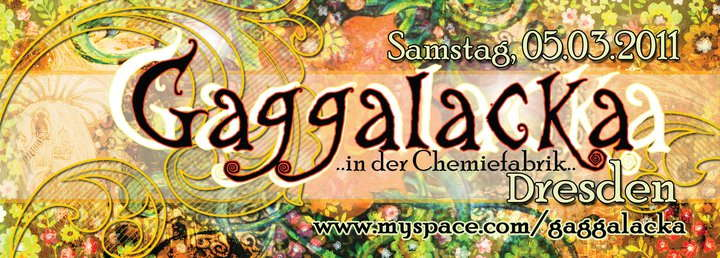 GaGGaLaCKa in der Chemiefabrik 5 Mar '11, 22:00