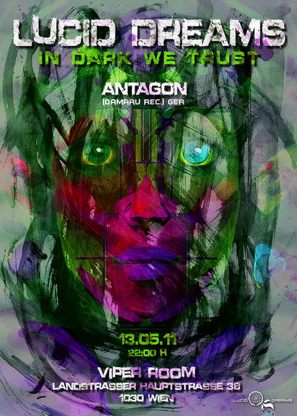 Party flyer: *LUCID DREAMS* -IN DARK WE TRUST- ANTAGON LIVE!! 13 May '11, 22:00