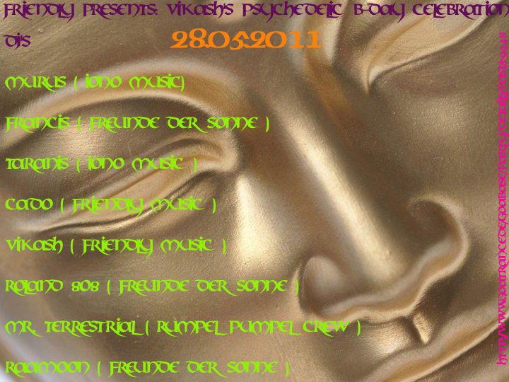 Friendly presents: Vikash's Psychedelic b-day celebration 28 May '11, 14:00