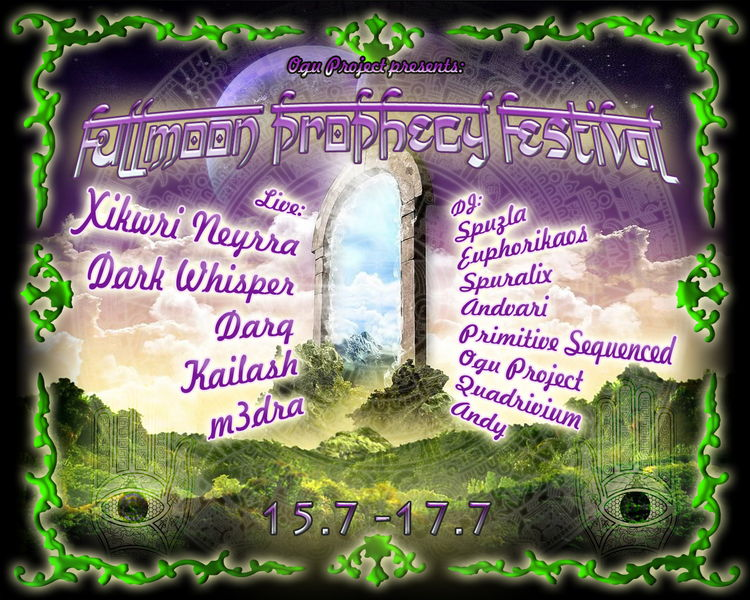FullmooN ProphecY Festival with Xikwri Neyrra 15 Jul '11, 20:00