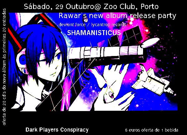 Rawa's new album release party- Shamanisticus - 29 Out@Porto 29 Oct '11, 23:00
