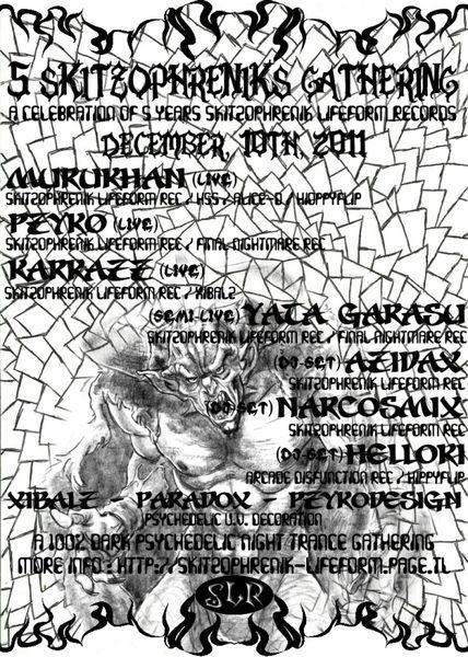 5 Skitzophreniks gathering (Skitzophrenik Lifeform Records) 10 Dec '11, 22:00