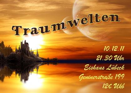 Party flyer: TRAUMWELTEN (FATALI (LIVE & DJ)/ LIGHTROCKER / HATIKWA ) 10 Dec '11, 21:30