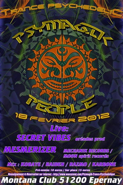 Psymagik Trance Psychédélique- SECRET VIBES/MESMERIZER.... 18 Feb '12, 23:00
