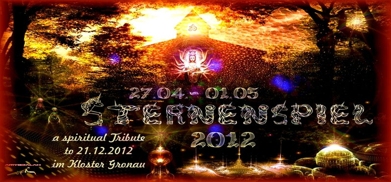 STERNENSPIEL 2012...a spiritual Tribute to 21.12.2012 27 Apr '12, 22:00