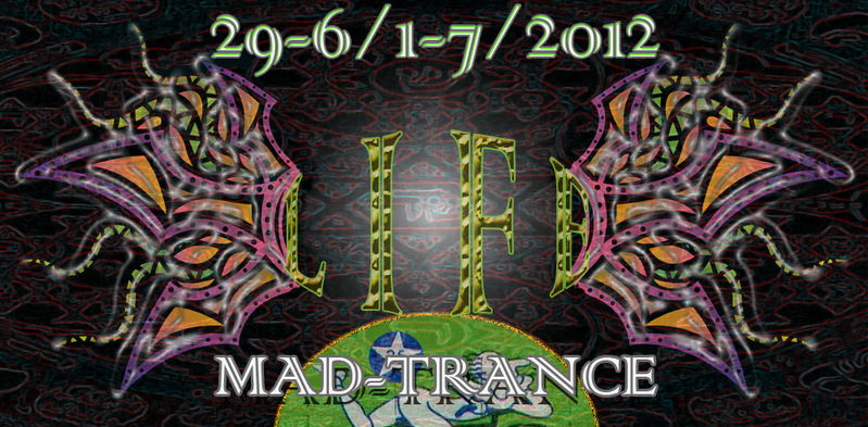 "Party flyer: MAD-TRANCE--""LIFE"" 29 Jun '12, 22:00"