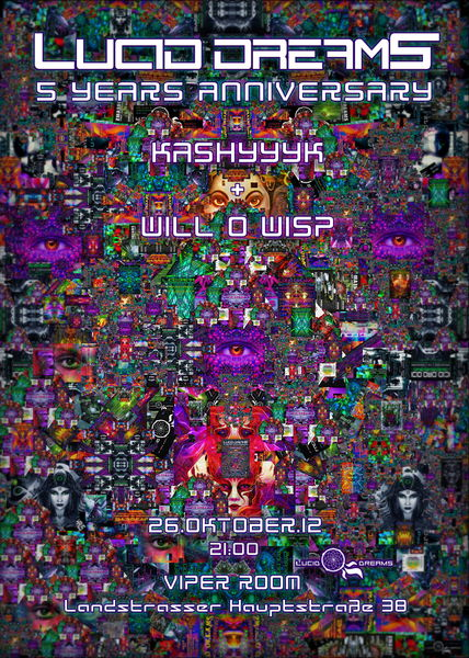 *LUCID DREAMS* 5 YEARS ANNIVERSARY - KASHYYYK + WILL O WISP 26 Oct '12, 21:00