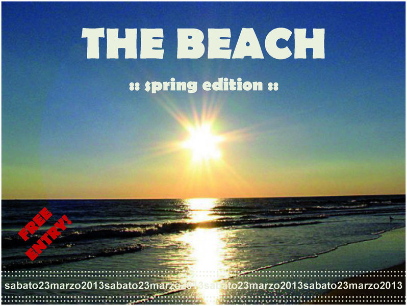 The BEACH :: Spring Edition! 23 Mar '13, 21:00