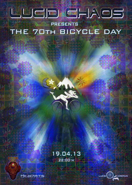 LUCID CHAOS presents THE 70th BICYCLE DAY 19 Apr '13, 22:00