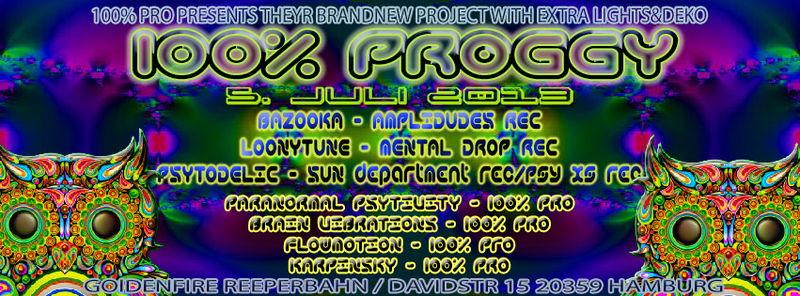 100% PROGGY - HAMBURG 5 Jul '13, 22:00