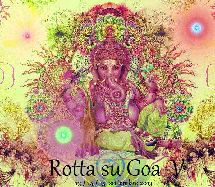 Party flyer: *ROTTA SU GOA* 13 Sep '13, 22:00