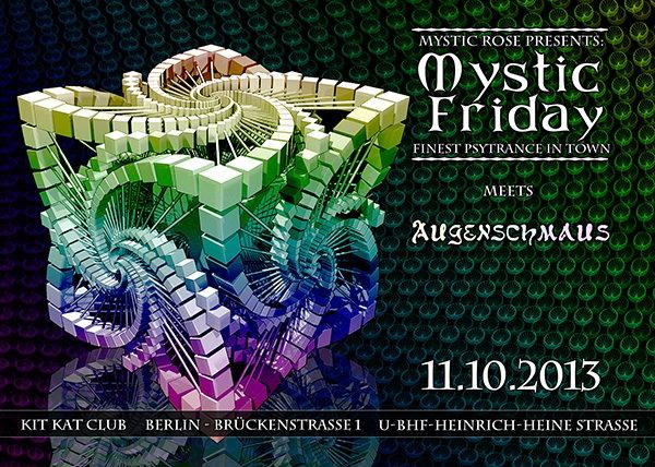 The Mystic Friday meets Augenschmauss...A Berlin Affair 11 Oct '13, 23:00