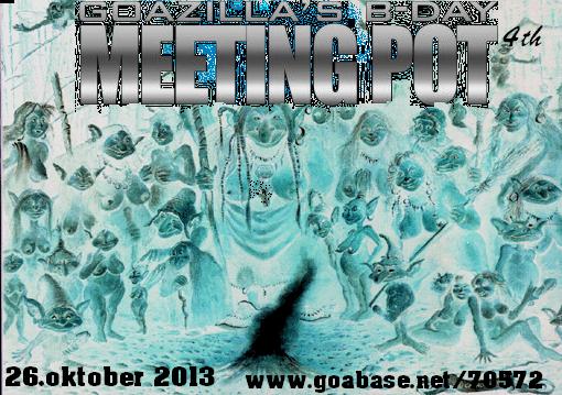 Party flyer: ↑Goazilla´s Meeting Pot (in2BDAY-BASH) IV 26 Oct '13, 22:00