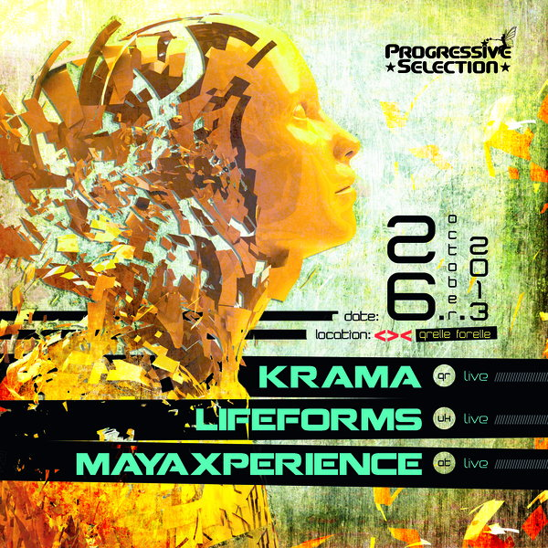 Party flyer: PROGRESSIVE SELECTION pres. KRAMA + LIFEFORMS + MAYAXPERIENCE live 26 Oct '13, 22:00