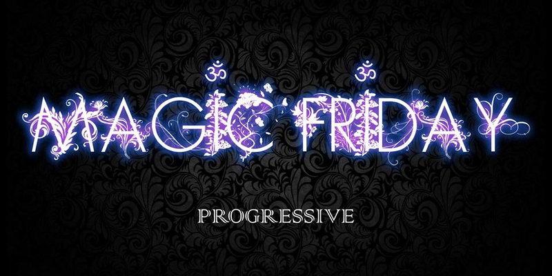 Magic Friday , Progressive , Psytrance, Hightech 6 Dec '13, 22:00