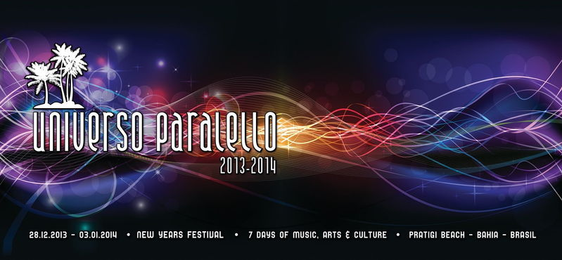 Universo Paralello 2013 /2014 New Year Festival 28 Dec '13, 12:00