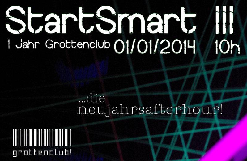 StartSmart III - 1 Jahr grottenclub! (...die neujahrsarterhour!) 1 Jan '14, 10:00