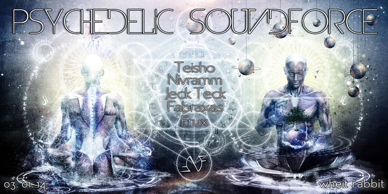 PSYCHEDELIC SOUNDFORCE 3 Jan '14, 22:00