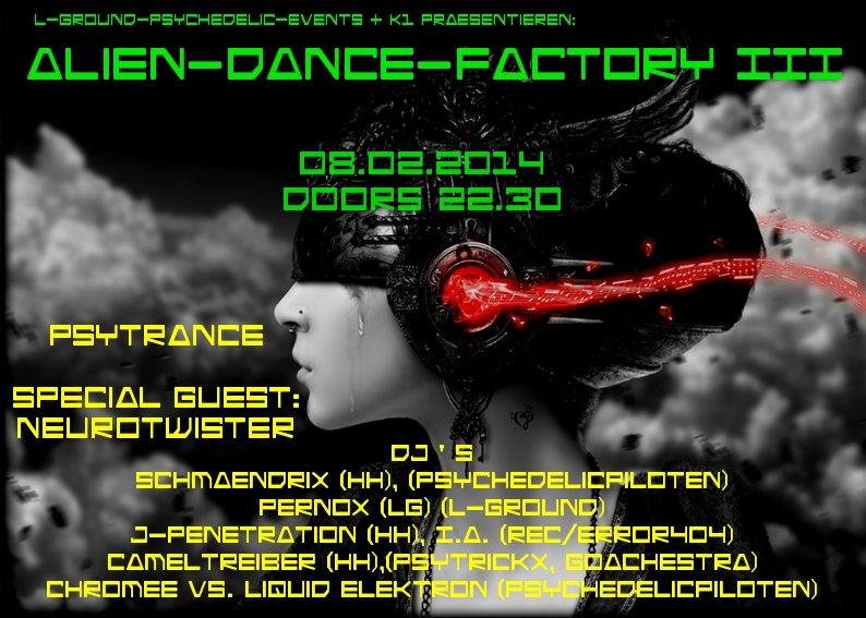 ALIEN-DANCE-FACTORY III ****Psytrance 8 Feb '14, 22:30