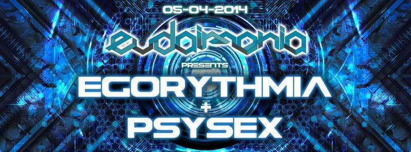 Eudaimonia pres: EGORYTHMIA + PSYSEX | + After | Milano 5 Apr '14, 23:00